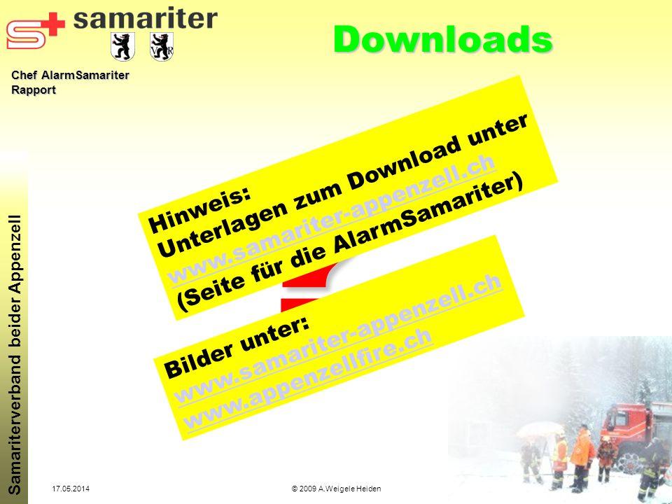 Chef AlarmSamariter Rapport Samariterverband beider Appenzell 17.05.2014© 2009 A.Weigele Heiden ? Downloads Hinweis: Unterlagen zum Download unter www