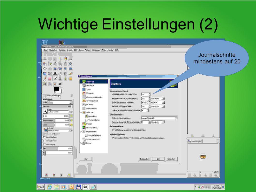 Wichtige Einstellungen (3) Andockbare Dialoge am Besten zur ständigen Verfügung: - Navigation (inkl.