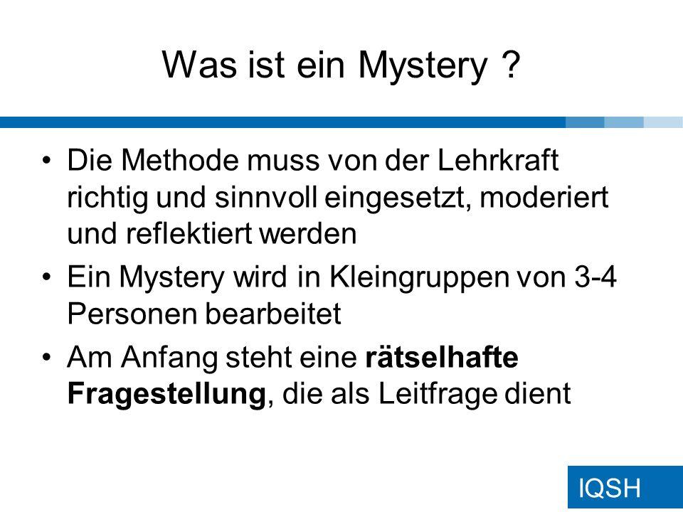 IQSH Was ist ein Mystery .Die Schülerinnen und Schüler erhalten in kleinen Gruppen ca.