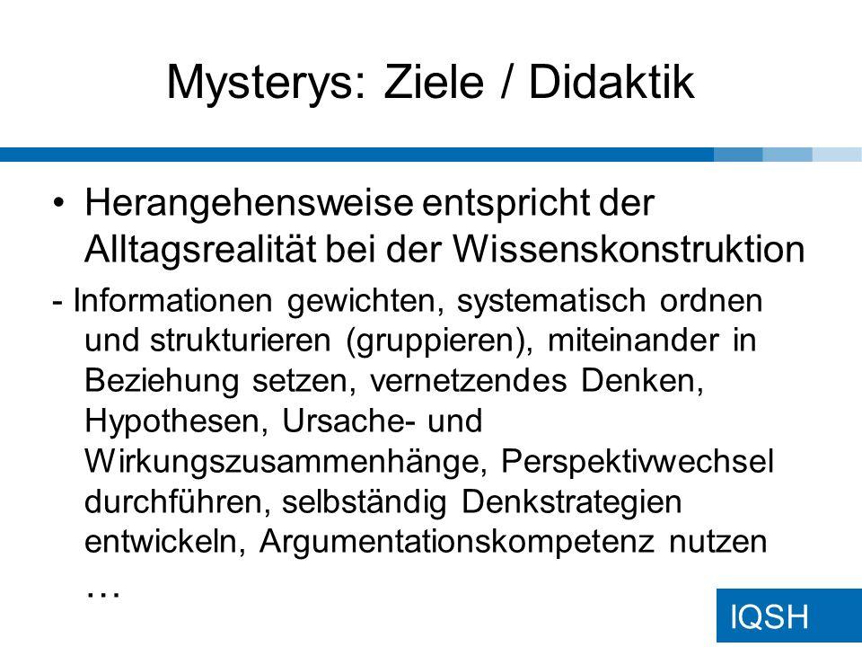 IQSH Mystery: kooperatives Lernen Die Mystery-Methode fördert auch Ziele des kooperativen Lernens: Zusammenarbeit in der Gruppe, einander zuhören und mögliche Konflikte lösen