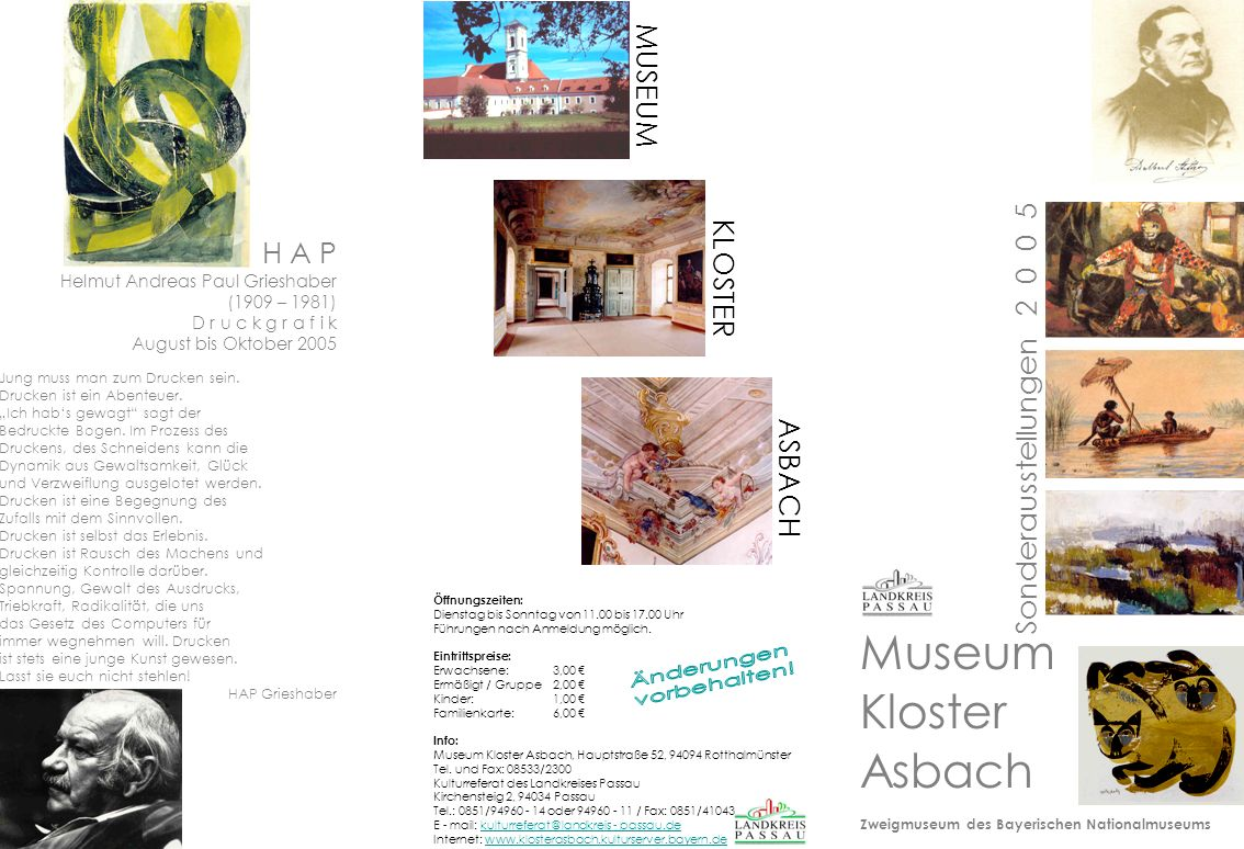 Museum Kloster Asbach Zweigmuseum des Bayerischen Nationalmuseums Sonderausstellungen 2 0 0 5 Öffnungszeiten: Dienstag bis Sonntag von 11.00 bis 17.00 Uhr Führungen nach Anmeldung möglich.