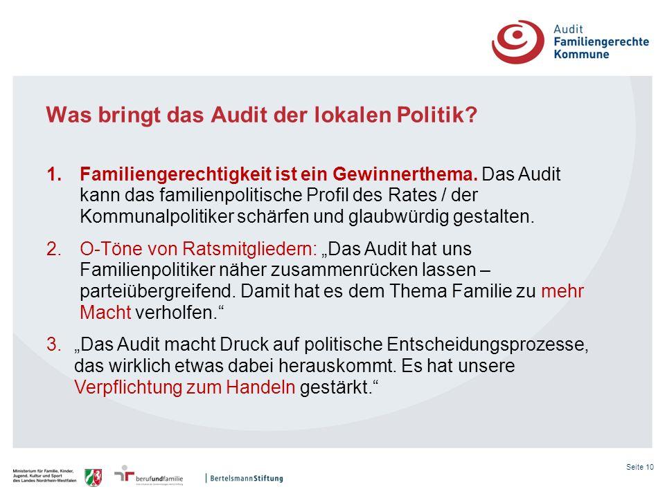 Seite 10 Was bringt das Audit der lokalen Politik? 1.Familiengerechtigkeit ist ein Gewinnerthema. Das Audit kann das familienpolitische Profil des Rat