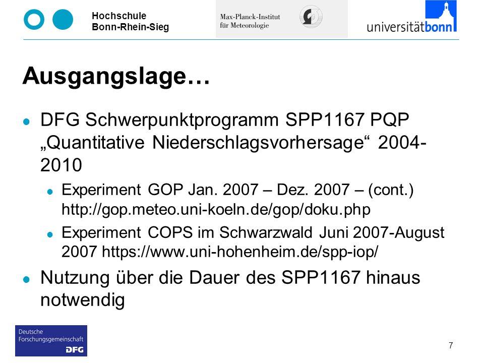Hochschule Bonn-Rhein-Sieg Ausgangslage… DFG Schwerpunktprogramm SPP1167 PQP Quantitative Niederschlagsvorhersage 2004- 2010 Experiment GOP Jan. 2007