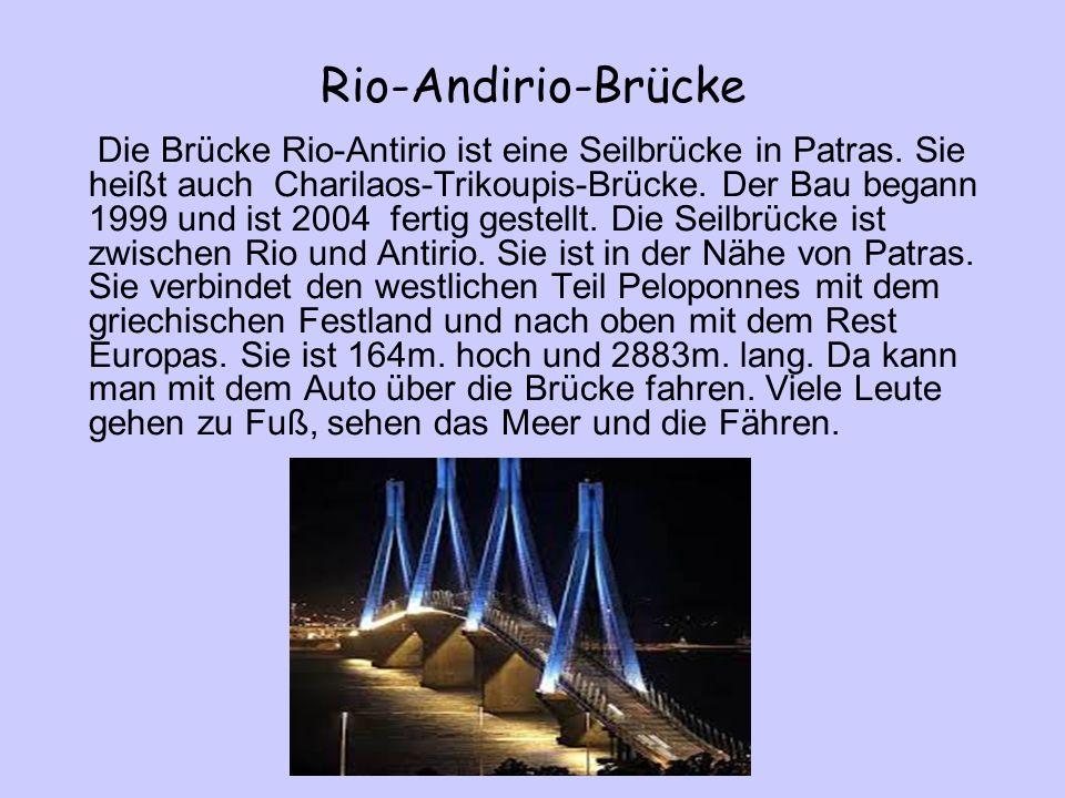 Rio-Andirio-Brücke Die Brücke Rio-Antirio ist eine Seilbrücke in Patras.