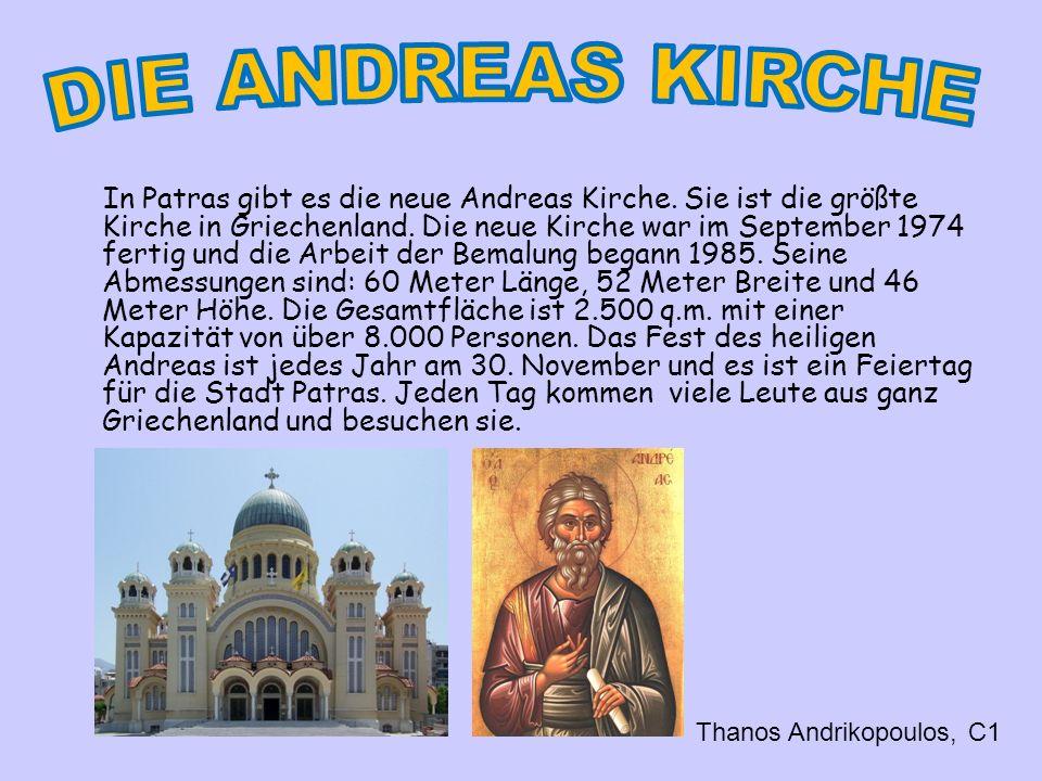 In Patras gibt es die neue Andreas Kirche.Sie ist die größte Kirche in Griechenland.