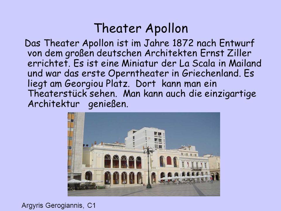 Theater Apollon Das Theater Apollon ist im Jahre 1872 nach Entwurf von dem großen deutschen Architekten Ernst Ziller errichtet.