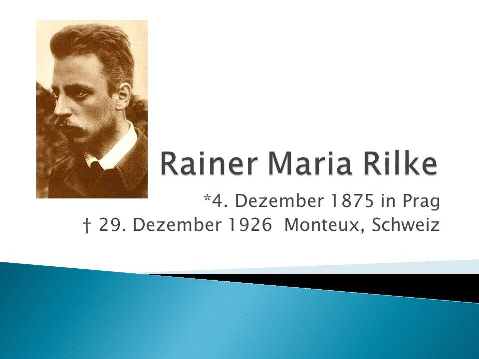 *4. Dezember 1875 in Prag 29. Dezember 1926 Monteux, Schweiz
