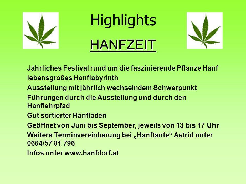 Highlights HANFZEIT Jährliches Festival rund um die faszinierende Pflanze Hanf lebensgroßes Hanflabyrinth Ausstellung mit jährlich wechselndem Schwerp