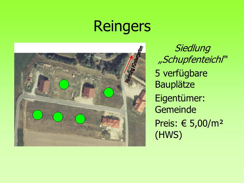 Reingers Siedlung Schupfenteichl 5 verfügbare Bauplätze Eigentümer: Gemeinde Preis: 5,00/m² (HWS)
