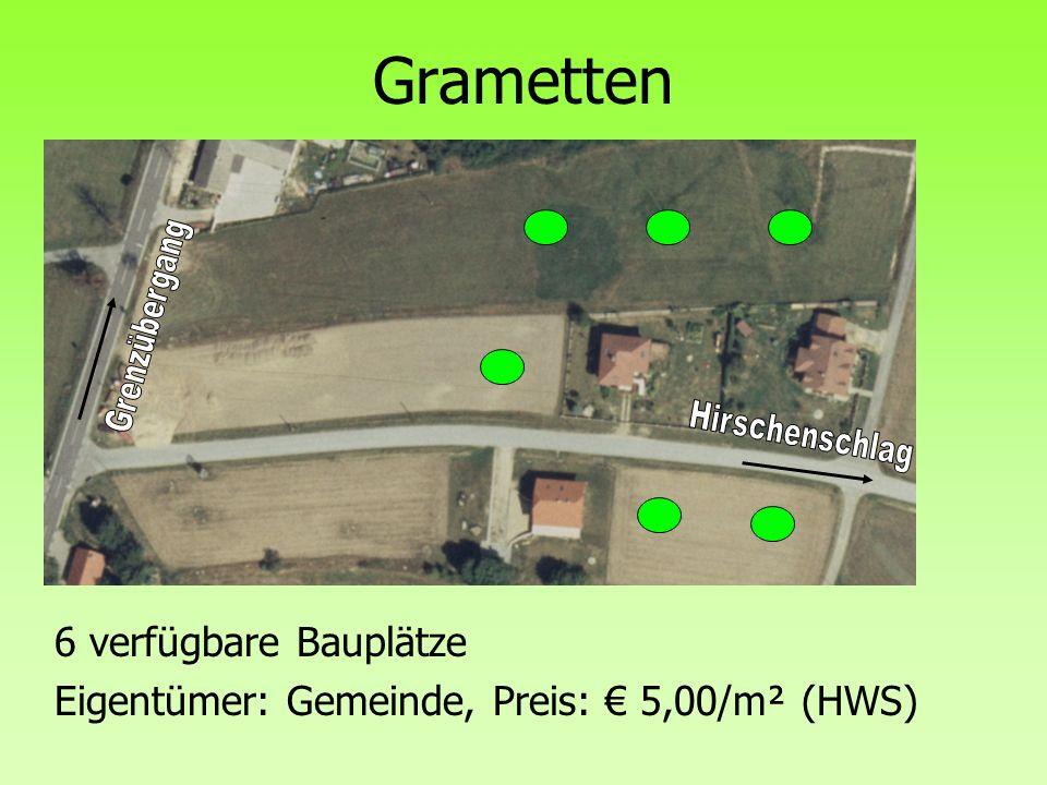 Grametten 6 verfügbare Bauplätze Eigentümer: Gemeinde, Preis: 5,00/m² (HWS)