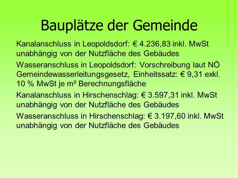 Bauplätze der Gemeinde Kanalanschluss in Leopoldsdorf: 4.236,83 inkl. MwSt unabhängig von der Nutzfläche des Gebäudes Wasseranschluss in Leopoldsdorf: