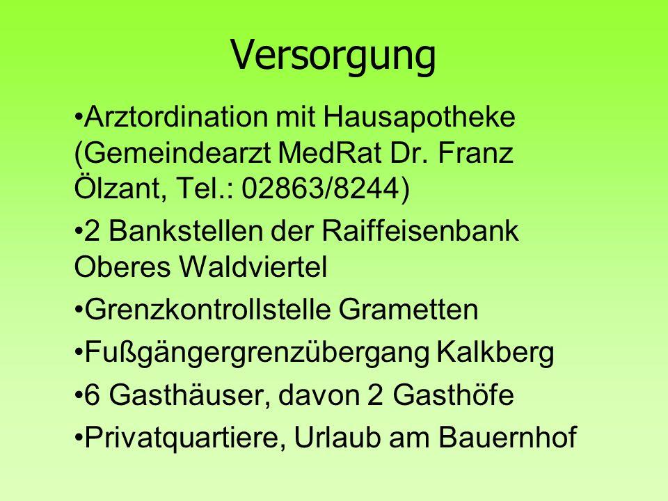 Versorgung Arztordination mit Hausapotheke (Gemeindearzt MedRat Dr. Franz Ölzant, Tel.: 02863/8244) 2 Bankstellen der Raiffeisenbank Oberes Waldvierte