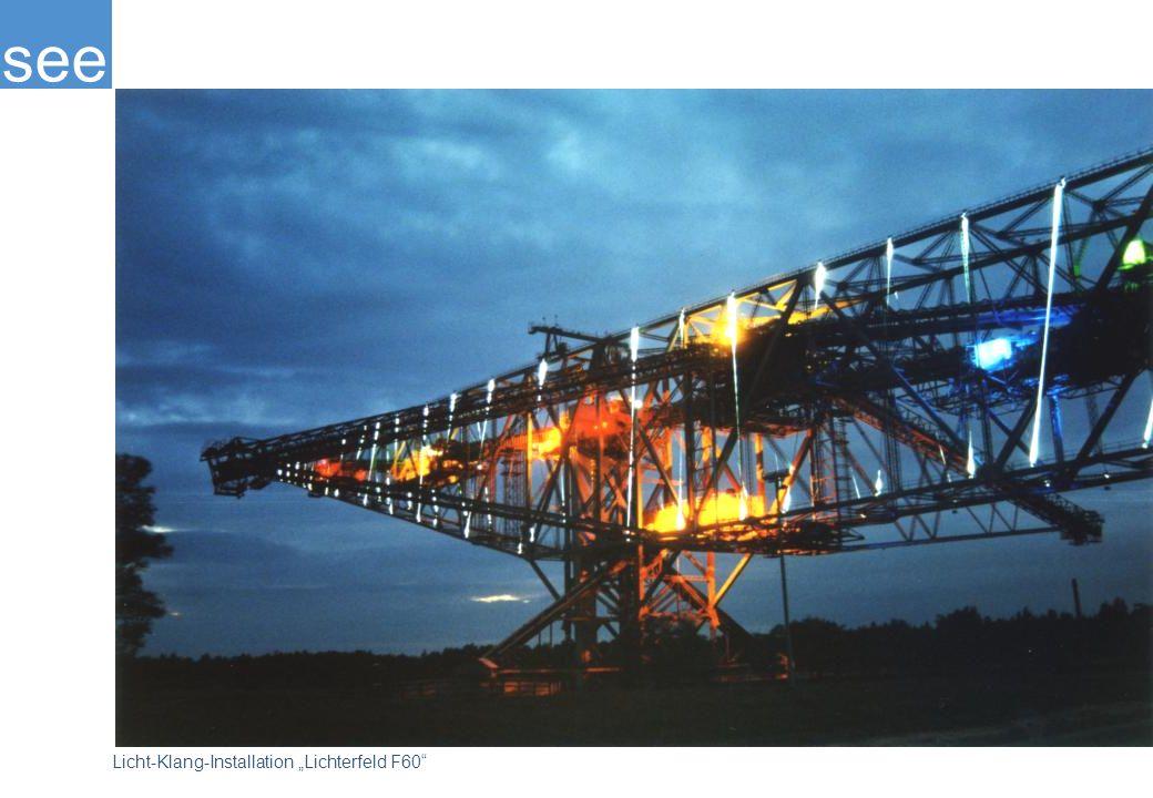 see Licht-Klang-Installation Lichterfeld F60