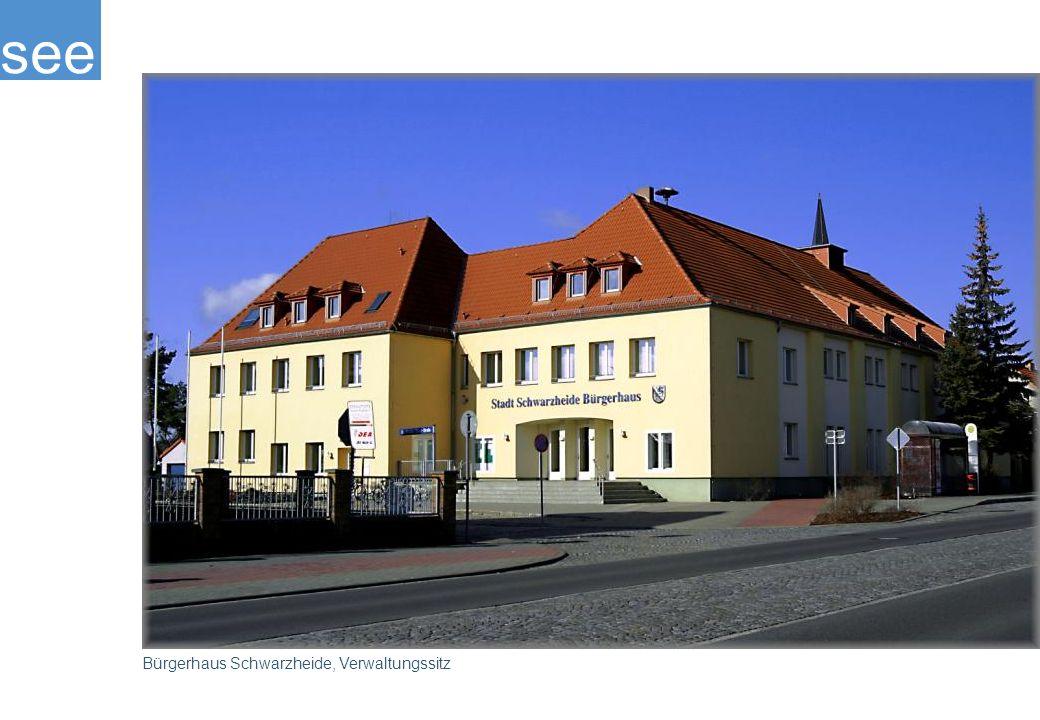 see Bürgerhaus Schwarzheide, Verwaltungssitz