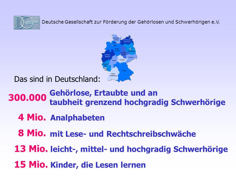 Deutsche Gesellschaft zur Förderung der Gehörlosen und Schwerhörigen e.V. Gehörlose, Ertaubte und an taubheit grenzend hochgradig Schwerhörige Analpha