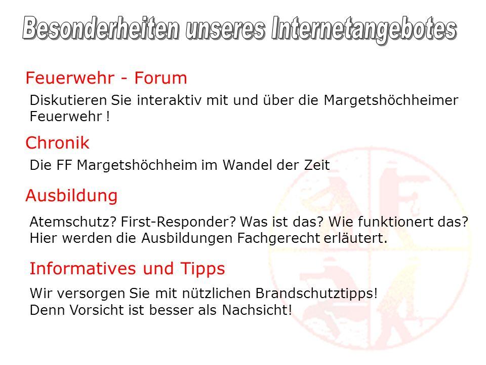 Feuerwehr - Forum Diskutieren Sie interaktiv mit und über die Margetshöchheimer Feuerwehr .