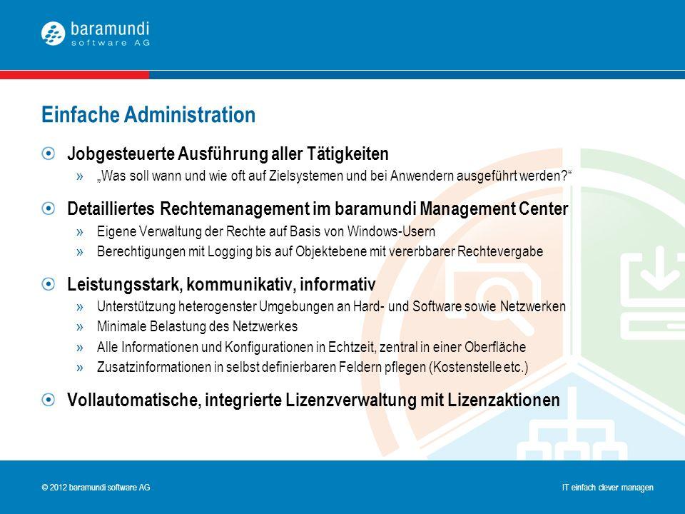 © 2009 baramundi software AG IT einfach clever managen © 2012 baramundi software AG IT einfach clever managen Jobgesteuerte Ausführung aller Tätigkeit