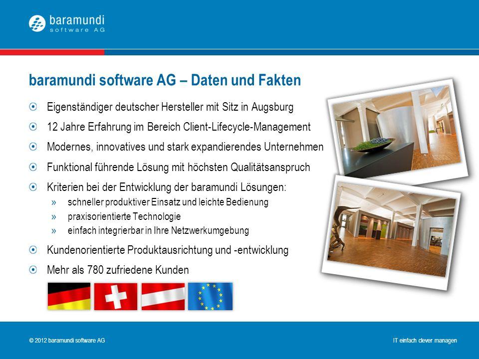 © 2009 baramundi software AG IT einfach clever managen © 2012 baramundi software AG IT einfach clever managen Eigenständiger deutscher Hersteller mit