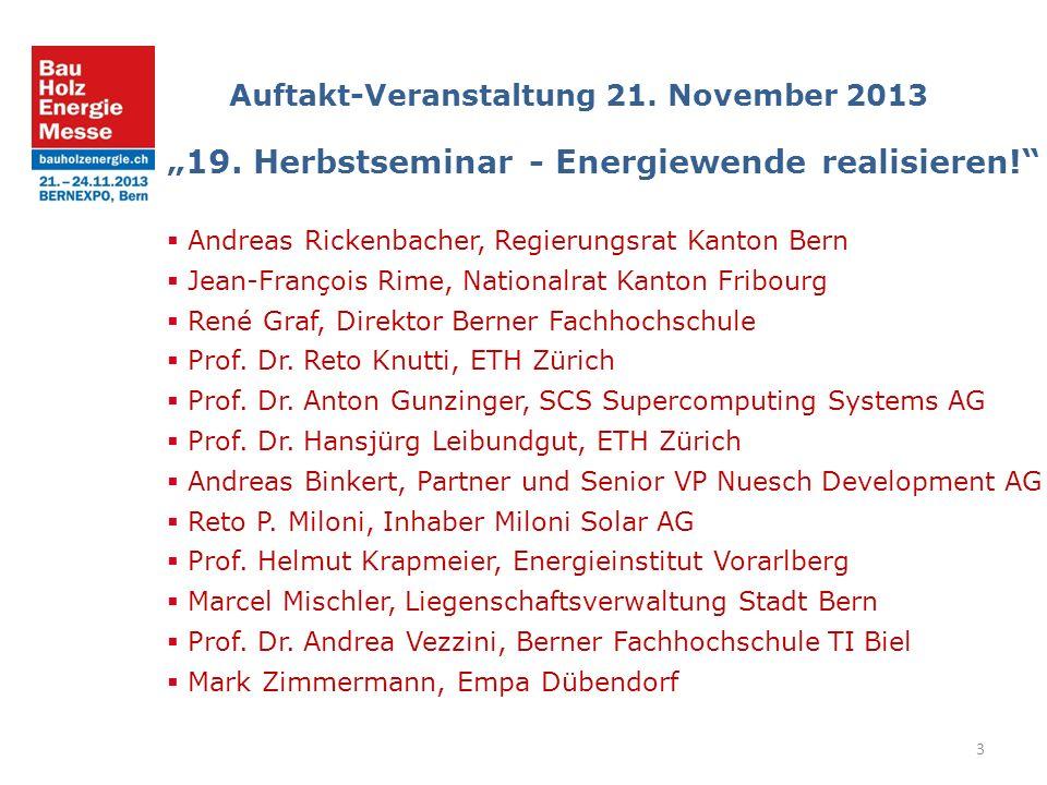 3 Auftakt-Veranstaltung 21. November 2013 19. Herbstseminar - Energiewende realisieren.