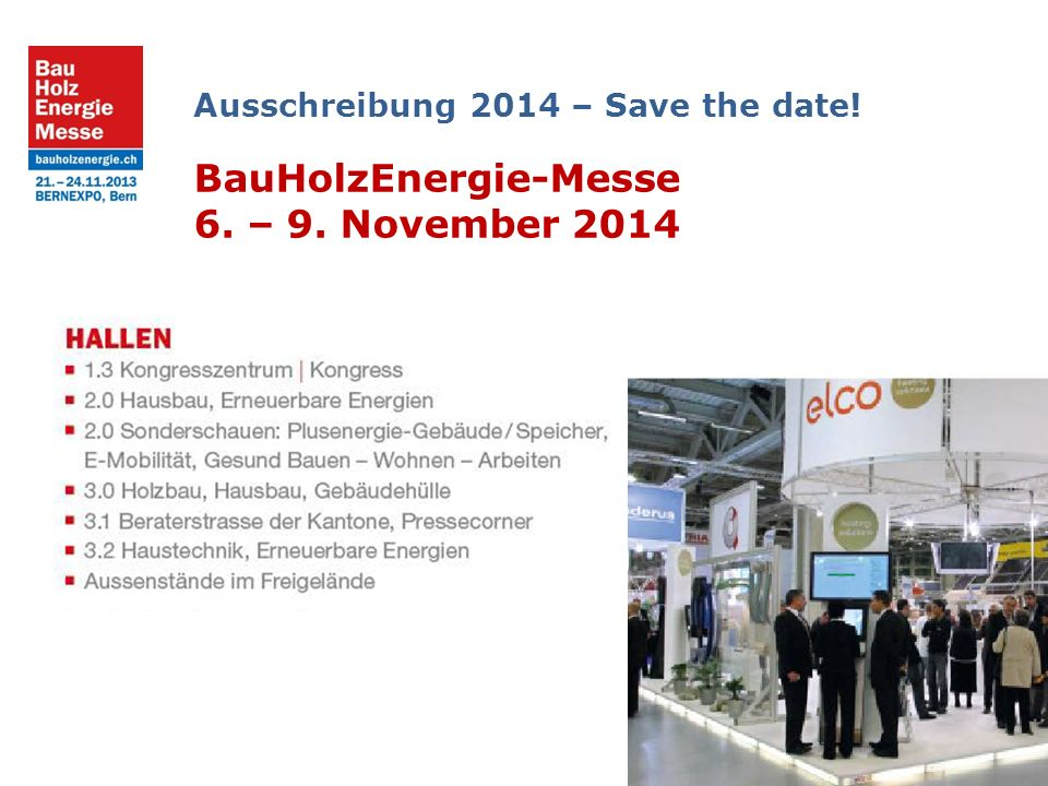 Ausschreibung 2014 – Save the date! BauHolzEnergie-Messe 6. – 9. November 2014
