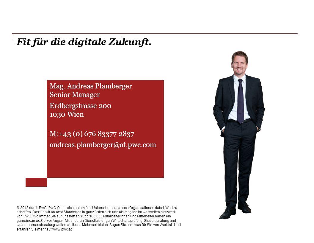 ® 2013 durch PwC. PwC Österreich unterstützt Unternehmen als auch Organisationen dabei, Wert zu schaffen. Das tun wir an acht Standorten in ganz Öster