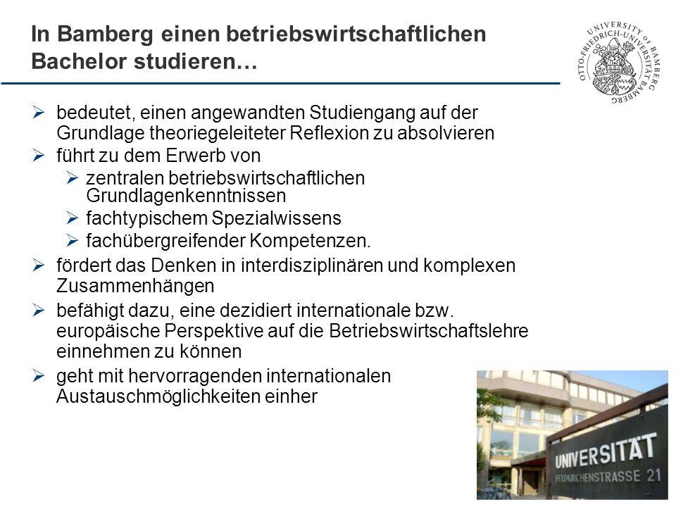 In Bamberg einen betriebswirtschaftlichen Bachelor studieren… bedeutet, einen angewandten Studiengang auf der Grundlage theoriegeleiteter Reflexion zu