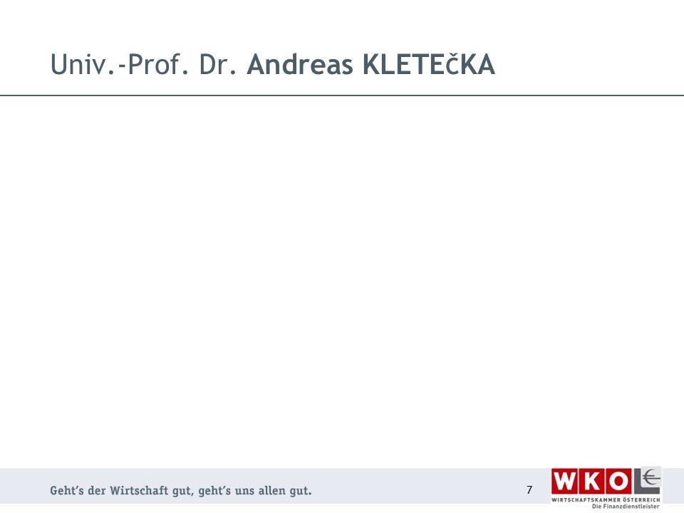 Univ.-Prof. Dr. Andreas KLETE Č KA 7