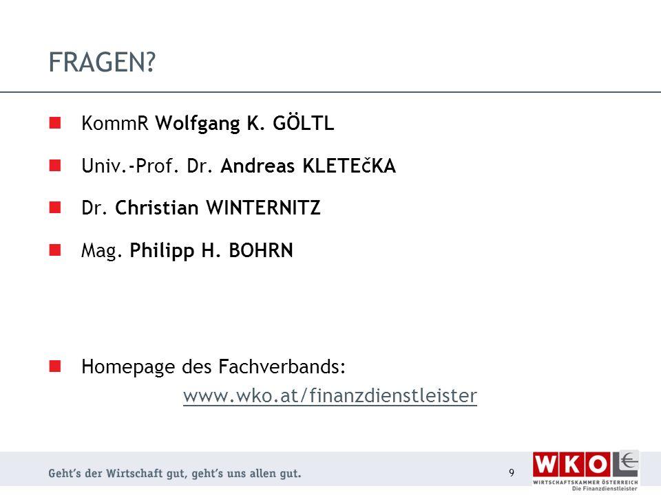 FRAGEN. KommR Wolfgang K. GÖLTL Univ.-Prof. Dr.