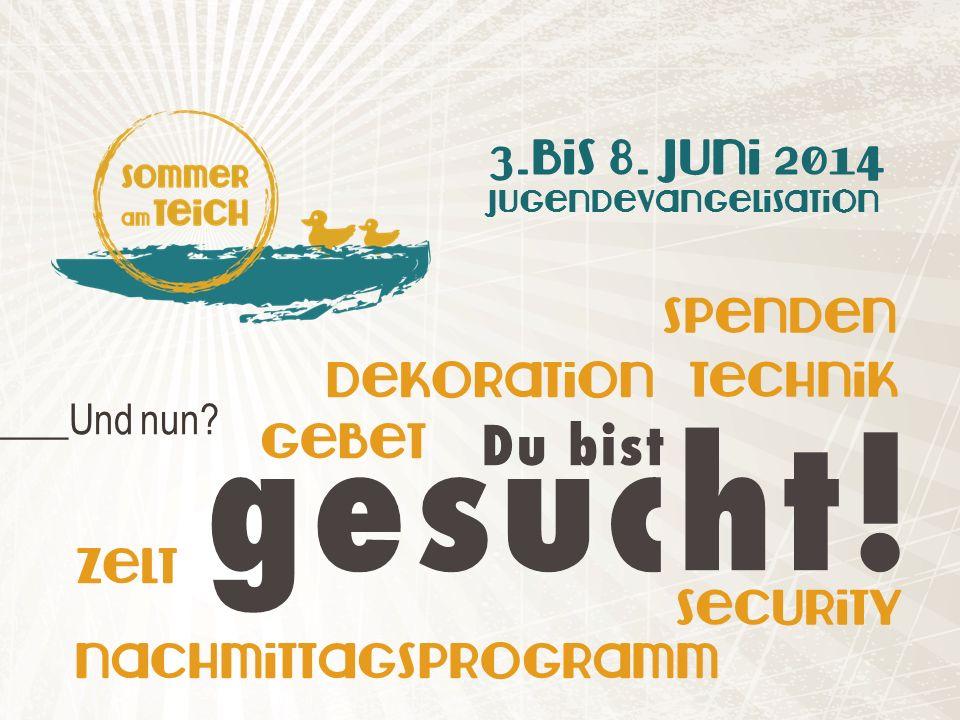 3.Bis 8. Juni 2014 Jugendevangelisation ______Und nun.