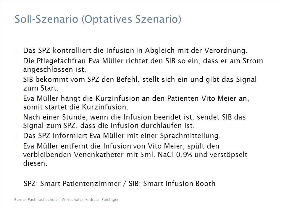 Berner Fachhochschule | Wirtschaft | Andreas Spichiger Das SPZ kontrolliert die Infusion in Abgleich mit der Verordnung.
