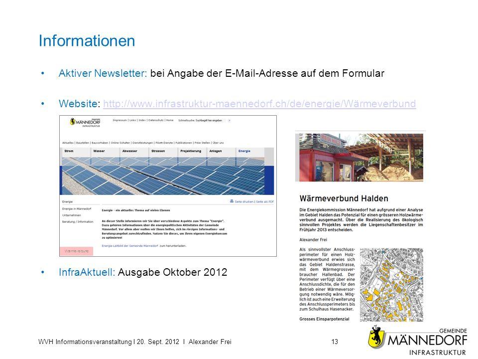 Informationen Aktiver Newsletter: bei Angabe der E-Mail-Adresse auf dem Formular Website: http://www.infrastruktur-maennedorf.ch/de/energie/Wärmeverbundhttp://www.infrastruktur-maennedorf.ch/de/energie/Wärmeverbund InfraAktuell: Ausgabe Oktober 2012 WVH Informationsveranstaltung I 20.