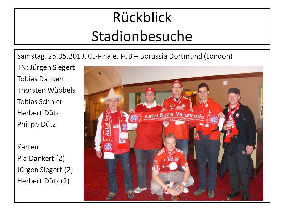 Rückblick Stadionbesuche Samstag, 25.05.2013, CL-Finale, FCB – Borussia Dortmund (London) TN: Jürgen Siegert Tobias Dankert Thorsten Wübbels Tobias Sc