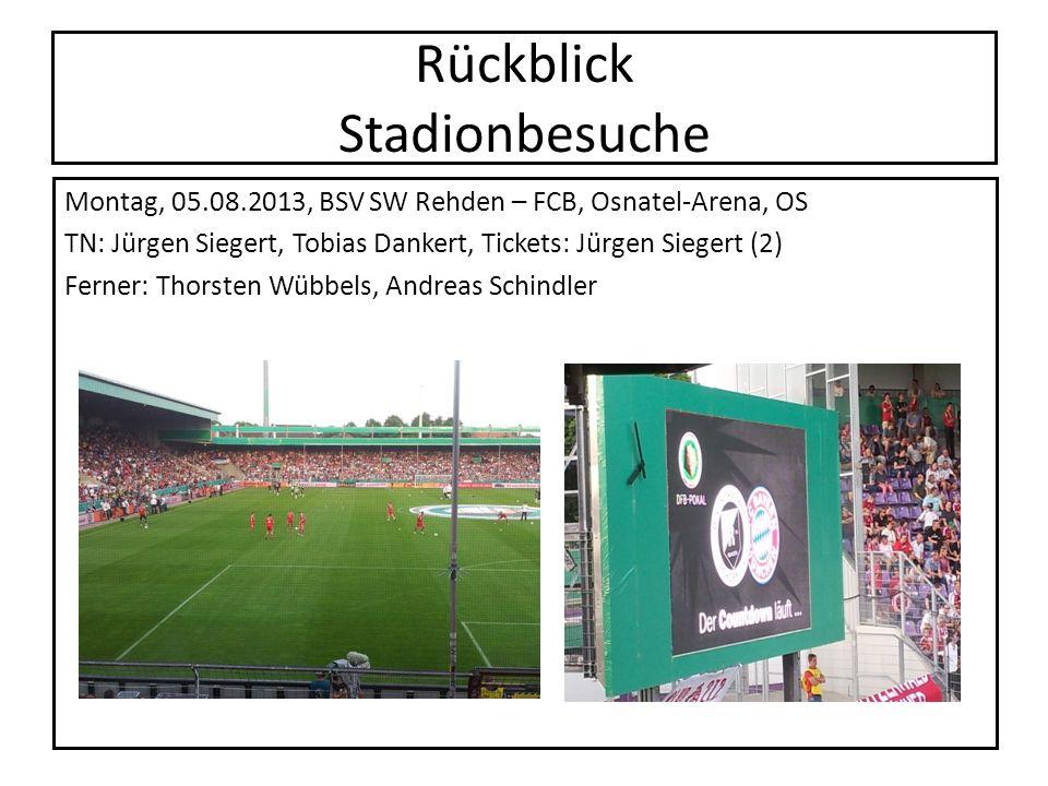 Rückblick Stadionbesuche Montag, 05.08.2013, BSV SW Rehden – FCB, Osnatel-Arena, OS TN: Jürgen Siegert, Tobias Dankert, Tickets: Jürgen Siegert (2) Fe