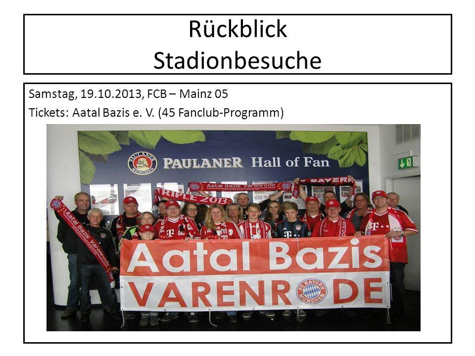 Rückblick Stadionbesuche Samstag, 19.10.2013, FCB – Mainz 05 Tickets: Aatal Bazis e. V. (45 Fanclub-Programm)