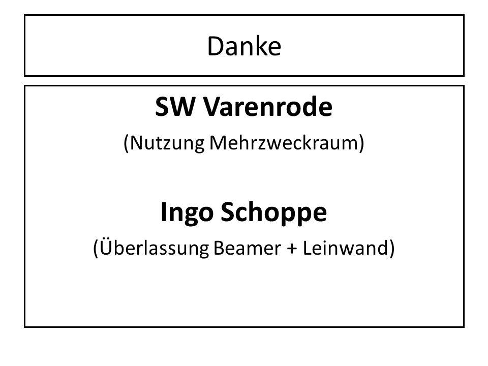 Danke SW Varenrode (Nutzung Mehrzweckraum) Ingo Schoppe (Überlassung Beamer + Leinwand)
