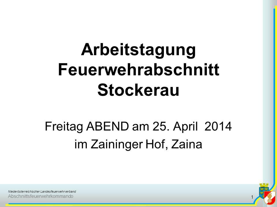 Niederösterreichischer Landesfeuerwehrverband Abschnittsfeuerwehrkommando Arbeitstagung Feuerwehrabschnitt Stockerau Freitag ABEND am 25.