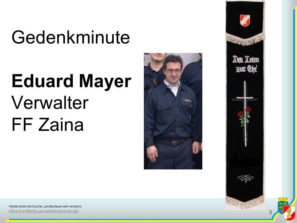 Niederösterreichischer Landesfeuerwehrverband Abschnittsfeuerwehrkommando Gedenkminute Eduard Mayer Verwalter FF Zaina 3