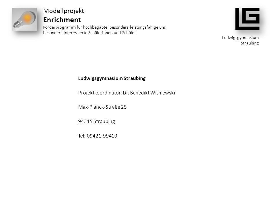 Modellprojekt Enrichment Förderprogramm für hochbegabte, besonders leistungsfähige und besonders interessierte Schülerinnen und Schüler Ludwigsgymnasi