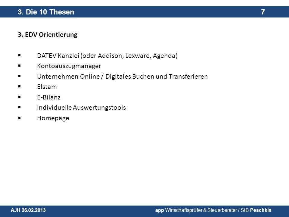 3. EDV Orientierung DATEV Kanzlei (oder Addison, Lexware, Agenda) Kontoauszugmanager Unternehmen Online / Digitales Buchen und Transferieren Elstam E-