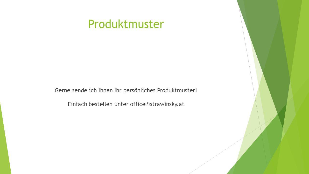 Produktmuster Gerne sende ich Ihnen Ihr persönliches Produktmuster.