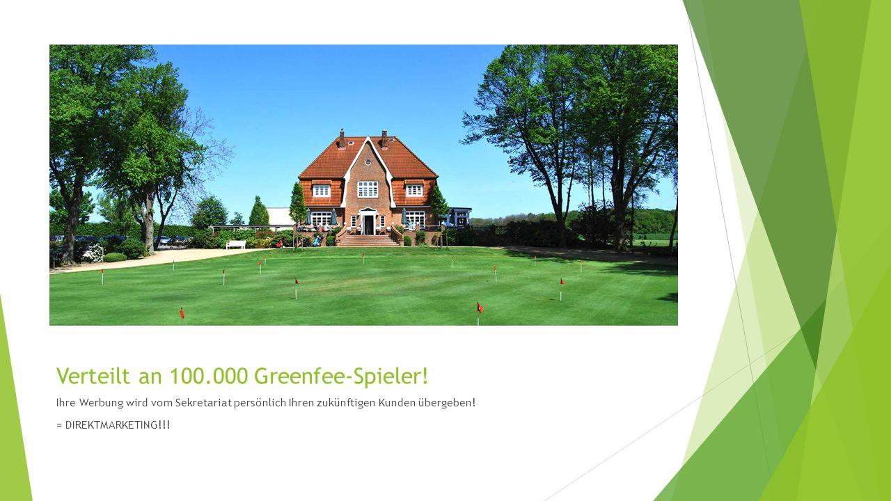 Verteilt an 100.000 Greenfee-Spieler.