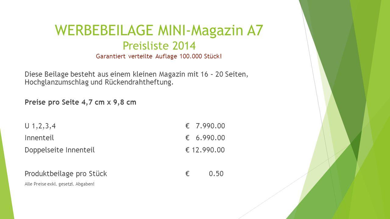 WERBEBEILAGE MINI-Magazin A7 Preisliste 2014 Garantiert verteilte Auflage 100.000 Stück.