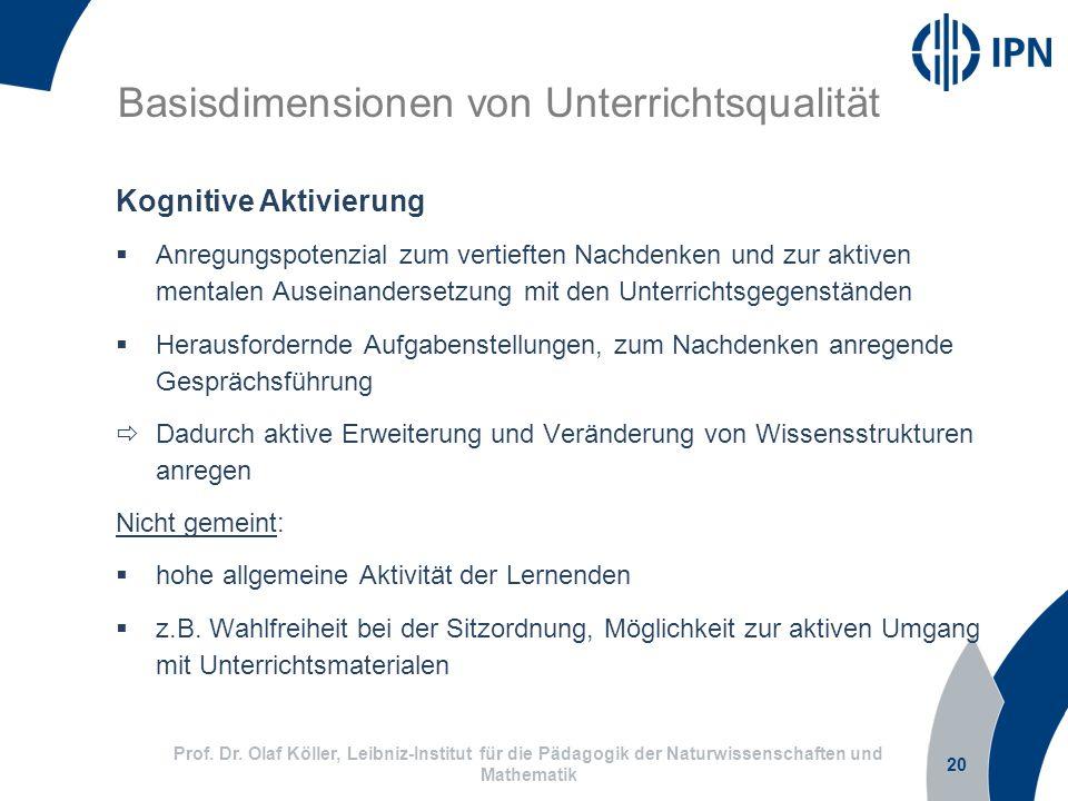 20 Prof. Dr. Olaf Köller, Leibniz-Institut für die Pädagogik der Naturwissenschaften und Mathematik Basisdimensionen von Unterrichtsqualität Kognitive