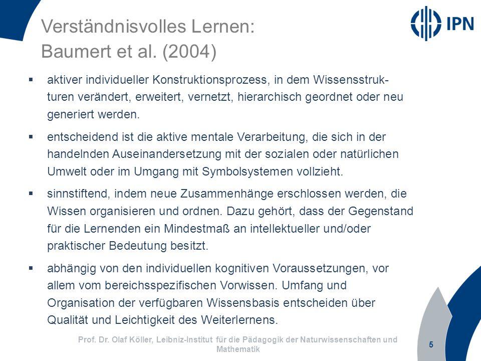 5 Prof. Dr. Olaf Köller, Leibniz-Institut für die Pädagogik der Naturwissenschaften und Mathematik Verständnisvolles Lernen: Baumert et al. (2004) akt