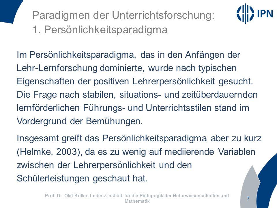 7 Prof. Dr. Olaf Köller, Leibniz-Institut für die Pädagogik der Naturwissenschaften und Mathematik Paradigmen der Unterrichtsforschung: 1. Persönlichk