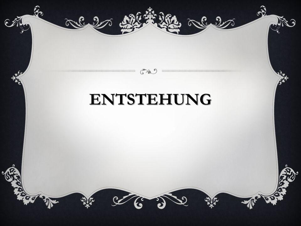 ENTSTEHUNG
