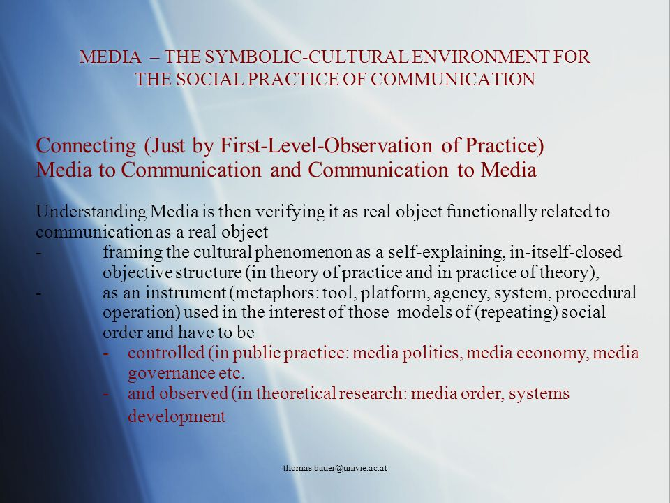 thomas.bauer@univie.ac.at MASS-MEDIA CULTURE – MEDIA MASS-CULTURE - THE CODE OF MEDIA SOCIETY The model of hierarchical and industrial society.