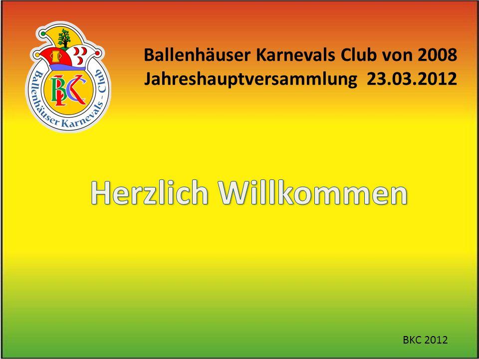 Ballenhäuser Karnevals Club von 2008 Jahreshauptversammlung 23.03.2012 BKC 2012
