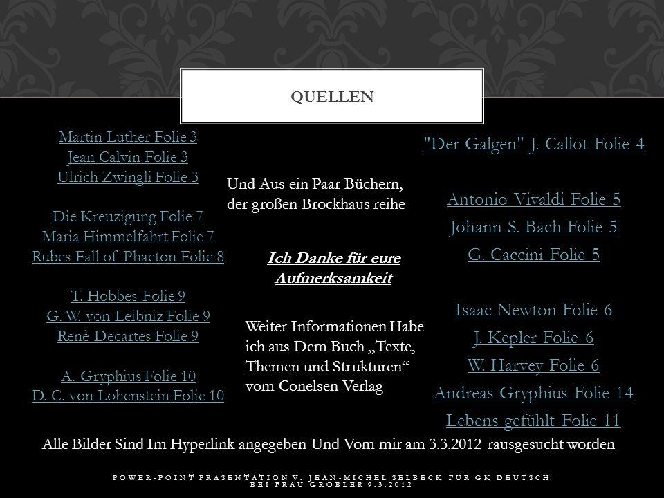 Biografisches: Andreas Gryphius (1616 – 1664) -Waise -Wurde um sein vermögen gebracht 5.