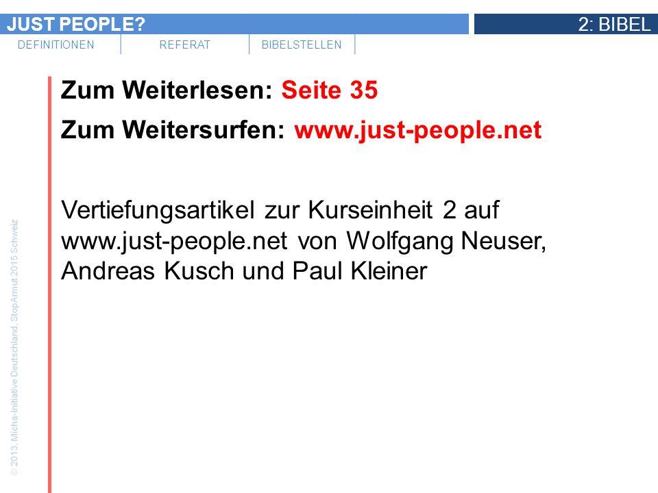 JUST PEOPLE?2: BIBEL DEFINITIONENREFERATBIBELSTELLEN Zum Weiterlesen: Seite 35 Zum Weitersurfen: www.just-people.net Vertiefungsartikel zur Kurseinhei
